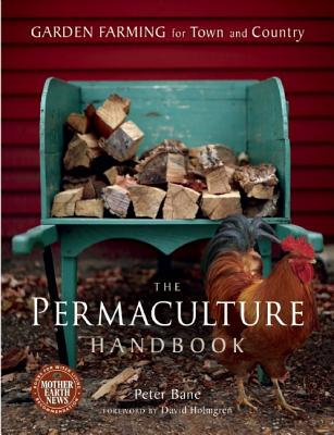 The Permaculture Handbook By Bane, Peter
